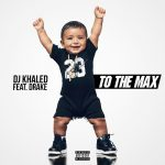 DJ Khaled – To The Max Ft Drake (Instrumental)