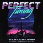 Nav & Metro Boomin – Perfect Timing (Instrumental)