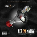 Depaul – Let Em Know Ft Xo (Instrumental)