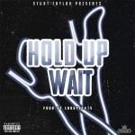 Stunt Taylor – Hold Up Wait (Instrumental)
