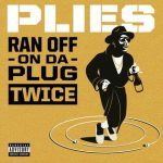 Plies – Ran Off On Da Plug Twice (Instrumental)