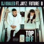 DJ Khaled – Top Off ft. Jay Z, Future & Beyonce (Instrumental)