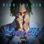 Rich The Kid – Leave Me (Instrumental)